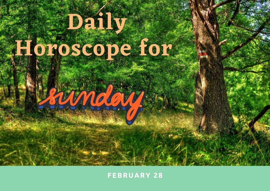Daily Horoscope for Sunday, February 28th, 2021