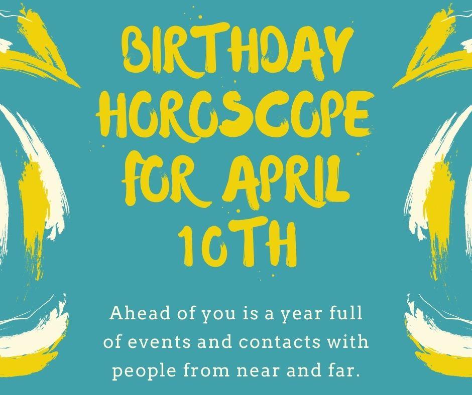 Birthday Horoscope for April 10th