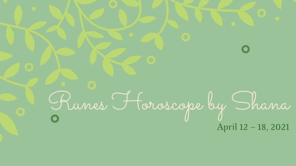 Weekly horoscope by Shana for April 12 – 18, 2021