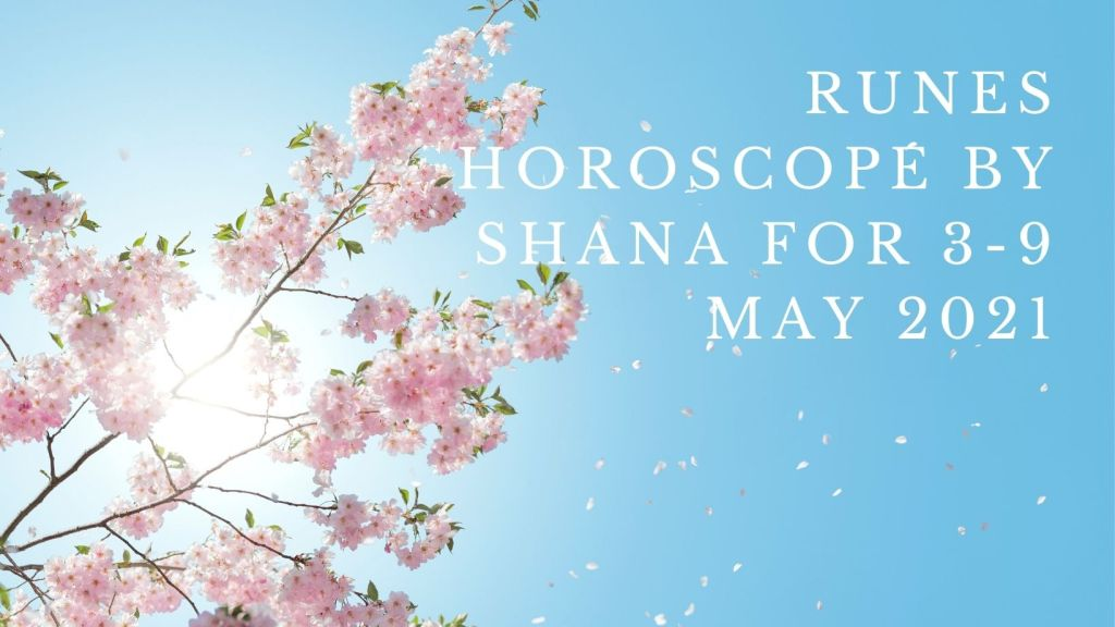 Weekly horoscope by Shana for 3 - 9 May 2021
