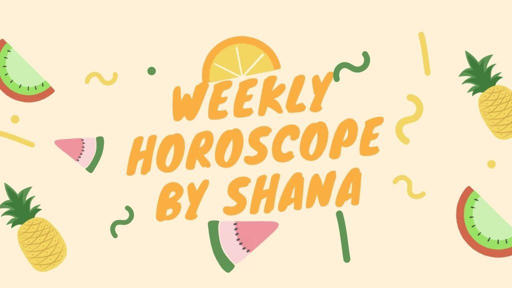 Weekly horoscope by Shana for June 14 - 20, 2021